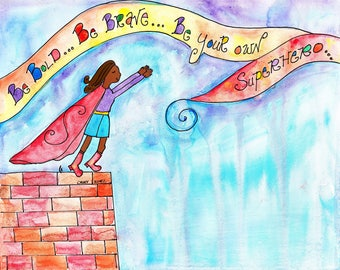 Be Your Own Superhero - gift for women - black woman - Motivational and Inspirational wall art gift - hero - bravery - superhero