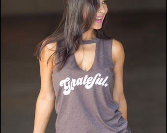 Grateful Tank Top. Limited Edition Choker Destroyed V-Neck. Women's V-Neck Shirt. Women's Choker Shirt. Women's Christmas Gift. Workout Tank
