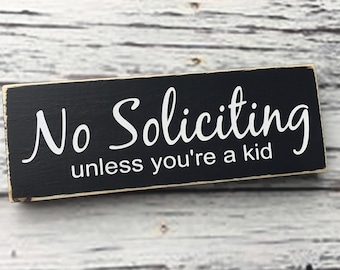 No Soliciting | unless you're a kid | wood sign| front door sign | Style# NS8