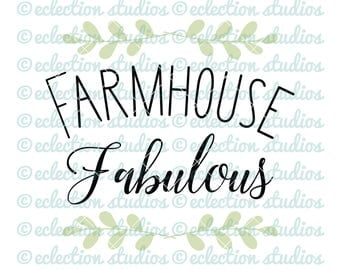 Farmhouse SVG, Wood sign SVG, Farmhouse Fabulous, rustic style cut file for cricut or silhouette, commercial use, svg, dxf, eps, png, jpg