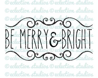 Christmas SVG, Farmhouse SVG, Holiday svg, Be Merry & Bright, Country Christmas, wood sign cut file, commercial use, svg, dxf, eps, png, jpg