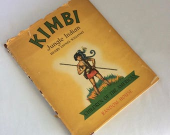 Kimbi, Jungle Indian, by Henry Williams, hardcover with dust jacket, 1946, Random House, Children's book, Children of the Americas series