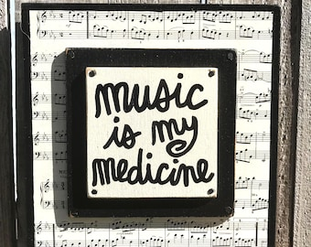"""Hand Made Quote Sign Vintage Sheet Music Paint Collage Art Inspirational Musician Gift """"Music Is My Medicine"""""""