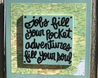 """Hand Made Wall Art Inspiration Travel Quote Vintage Map Collage Geography Gift Sign """"Jobs fill your pocket. Adventure fills your soul"""""""