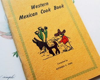 Vintage Cook Book, 1970's Mexican Cooking, Western Mexican Cook Book,Sonoran Cooking,Mexican Drawing,Recipes,Advertising,Vintage Chef Gift