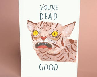 You're Dead Good - bad taxidermy blank inside A6 Valentines love greetings card