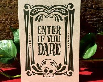 "Enter If You Dare - 5x7"" Halloween Letterpress Print"