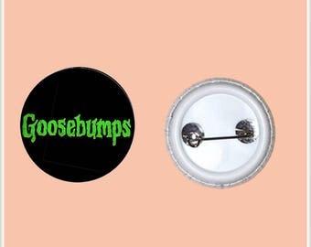 "Goosebumps 1"" PinBack Button"
