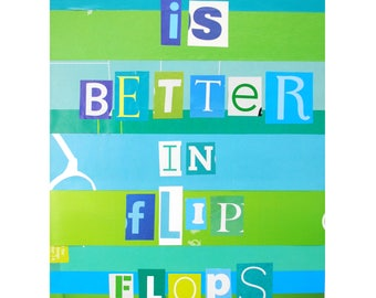 Life Is Better In Flip Flops - unique handmade wall art, original, recycled magazines, ransom note letters, one of a kind, blue & teal, book