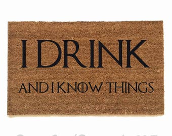 I Drink and I know things Tyrion Game of Thrones GOT outdoor fandom doormat