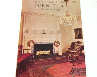 Three Centuries of Furniture by Florence E. Wright, Cornell Extension Bulletin 672, Vintage Book