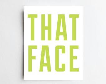 That Face - ART PRINT