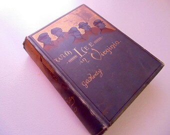 With Lee in Virginia by G.A. Henly, 1st edition, 1890, Civil War, War between the States, Yankee, Confederate, Battles, General Lee