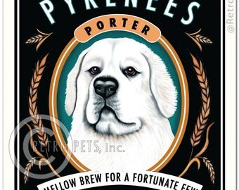 11x14 Pyrenees Art - Pyrenees Porter - Mellow Brew For A Fortunate Few - Art print by Krista Brooks