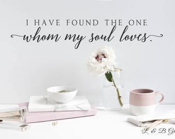 I Have Found The One Whom My Soul Loves #2 -Song Of Solomon -Vinyl Wall Decal-Bible Verse Vinyl Wall Decal Lettering Decor