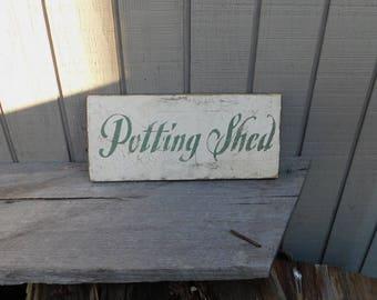 Primitive/Vintage Sign - Potting Shed - Several Colors Available