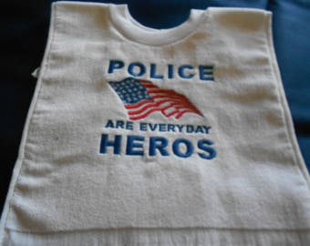 Police are everyday heros  Embroidered Bib