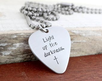 Guitar Pick Necklace - Men's Jewelry - Light Up The Darkness.  Christian Inspirational Stainless Steel Necklace or Keychain with Cross.