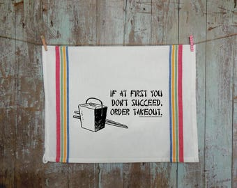If At First you Don't Succeed Order Takeout - 100% cotton kitchen towel