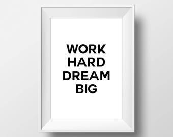 Work Hard Dream Big, Wall Decor, Motivational Poster, art prints, minimalist, Sign, black and white, Stylish, Modern, Instant Download,