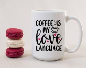 Coffee Lover Mug - Valentine Mug - Coffee Mug for Women - Funny Coffee Mug - Coffee Mug with Sayings - Printed Design - Dishwasher Safe Mug