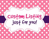 Custom Order for Louise754