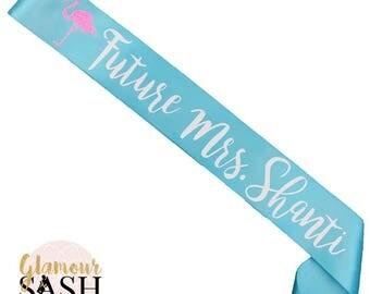 Bachelorette Party Sash- Future Mrs Sash - Flamingo Sash - Tropical Bachelorette - Beaches - Pineapple - Bride To Be Sash - Bridal Shower