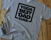 Yoda best dad ever - Dad shirt - Star Wars Dad shirt - Fun dad graphic shirt - dad t shirt - Father's Day gift
