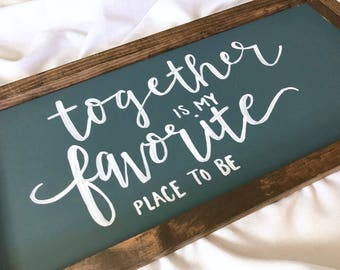 "Together Is My Favorite Place To Be, wood sign, 12""x24"""