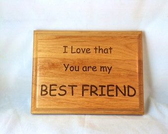 """I Love That You Are My Best friend Plaque 6"""" by 8"""""""