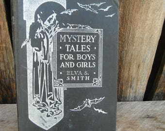 Vintage Book - Mystery Tales for Boys and Girls - Gothic Grim Reaper Cover - Elva Smith - Halloween