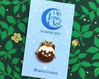 SALE - Christmas Figgy Pudding Cat Hard Enamel Pin // holly berries, xmas, dessert, winter holiday, lapel, badge, brooch, cute, kawaii, gold