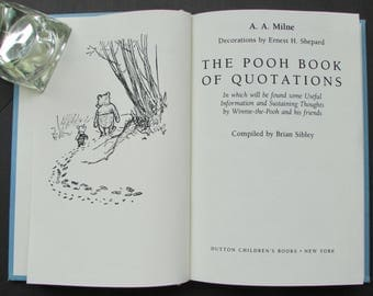 The Pooh Book of Quotations A.A. Milne Compiled by Brian Sibley 1991 First American Edition Dutton