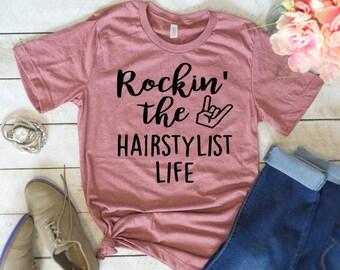 Hairstylist Tshirt, Rockin the hairstylist Life, Hairstylist Gift, Mothers Day Gift, Hairstylist Shirt, Gift for her, Ladies Tshirt, Fashion