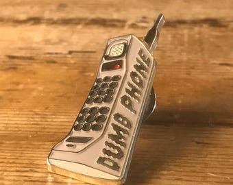 DUMB PHONE Hard Enamel Pin - Brick 80's 90's Flip Lapel Cellular Soft Verizon Vintage Classic Cell Smart Iphone Samsung Galaxy
