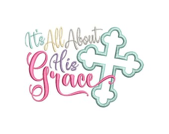 All About His Grace Machine Embroidery Design - Instant Download