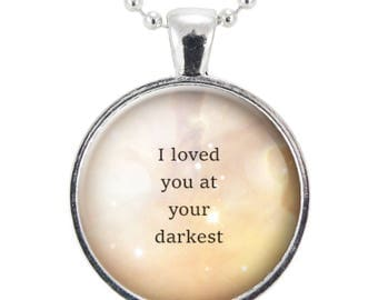 Biblical Quote Necklace, I Loved You At Your Darkest, Romans 5:8, Religious Christian Quote Pendant, Best Friend Gift (2545S25MMBC)