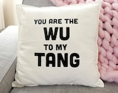You are the Wu to my Tang Throw Pillow