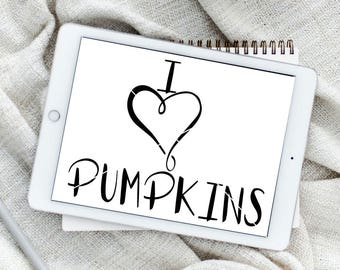 I Love Pumpkins SVG, Pumpkins SVG, Hand Lettered, Fall Print, DIY Print File, Calligraphy Cut File, Graphic Overlay