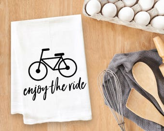Enjoy The Ride Tea Towel Flour Sack Towel Kitchen Towel