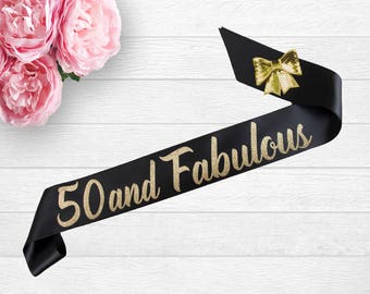 50 and Fabulous - Fifty and Fabulous - Birthday Sash - 50th Birthday - 50 Sash - Personalized Sash - 40th Birthday - 30th Birthday