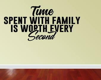 Wall Decal Quote Time Spent With Family Is Worth Every Second Art Quote Vinyl Letters Decals Wall Stickers Decors (JP449)