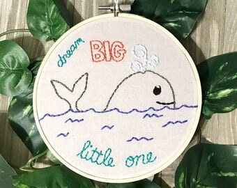 Dream Big Little One hoop art Embroidery Nursery Art Baby's Room Nautical Whale Ocean Sea babys room kids room infant gift whale art