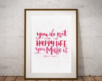 LDS Wall Art, Lds Quote Art, Lds Print, Thomas S Monson Quote, Mormon Quote, Happy Life, LDS Printables, Mormon LDS Quote, Lds Art, Mormon