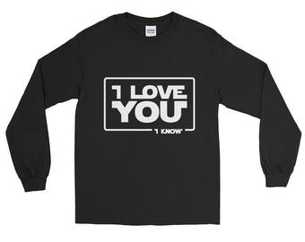"Star Wars ""I Love You... I know"" Han Solo Princess Leia Movie Quote Long Sleeve T-Shirt Valentine's Day Anniversary"