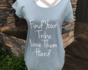 Find Your Tribe. Love Them Hard.  T-shirt