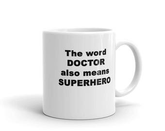 Doctor Gift | The Word Doctor Also Means Superhero Coffee Mug