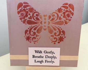 Hand painted 'Walk gently' butterfly plaque