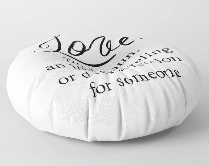Floor Pillows - Love Definition - Round or Square Floor Cushion - Decorative Pillow - Made to Order
