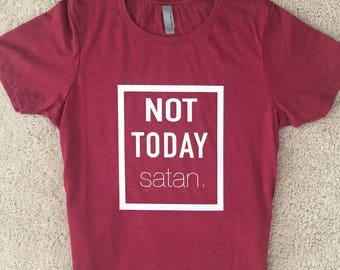 Not Today satan Shirt, Women's Christian Shirt, Christian Mom Shirt, SAHM Shirt, Women's Jesus Shirt, Women's Faith Shirt, Christian Shirt